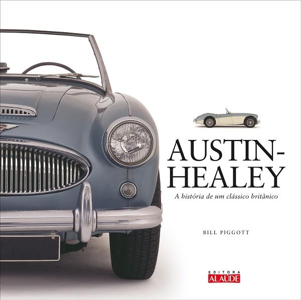 Livro sobre o mítico Austin-Healey. Pela Alaúde